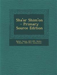 Sha'ar Shim'on - Primary Source Edition