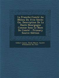 La Franche-Comte Au Milieu Du Xvie Siecle: Ou, Description de La Haute-Bourgogne Connue Sous Le Nom de Comte
