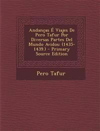 Andanças É Viajes De Pero Tafur Por Diversas Partes Del Mundo Avidos: (1435-1439.)