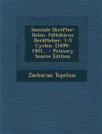 Samlade Skrifter: Delen. Fältskärns Berättelser. 1-5 Cyclen. [1899-1901... - Primary Source Edition