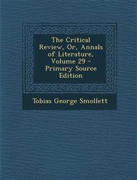 The Critical Review, Or, Annals of Literature, Volume 29