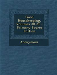 Good Housekeeping, Volumes 30-31