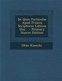 de Quin Particulae Apud Priscos Scriptores Latinos Usu... - Primary Source Edition