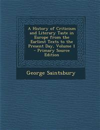 A History of Criticism and Literary Taste in Europe from the Earliest Texts to the Present Day, Volume 1