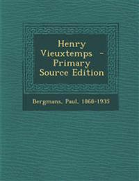 Henry Vieuxtemps - Primary Source Edition