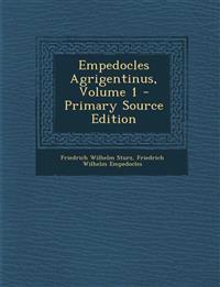 Empedocles Agrigentinus, Volume 1 - Primary Source Edition