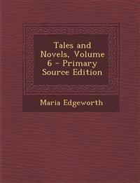 Tales and Novels, Volume 6 - Primary Source Edition