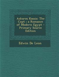 Askaros Kassis: The Copt; A Romance of Modern Egypt - Primary Source Edition