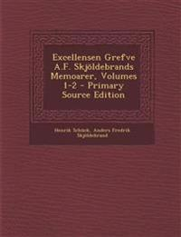 Excellensen Grefve A.F. Skjöldebrands Memoarer, Volumes 1-2 - Primary Source Edition