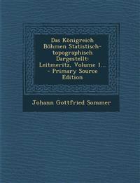 Das Königreich Böhmen Statistisch-topographisch Dargestellt: Leitmeritz, Volume 1... - Primary Source Edition