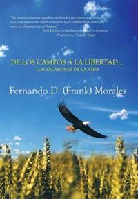 De Los Campos A La Libertad Los Eslabones De La Vida