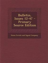 Bulletin, Issues 12-47 - Primary Source Edition