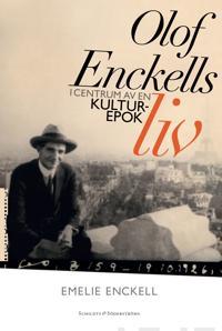 Olof Enckells liv i centrum av en kulturepok