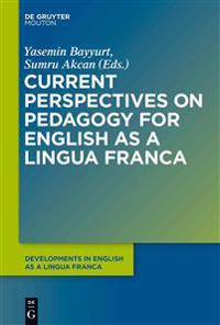 Current Perspectives on Pedagogy for English As a Lingua Franca