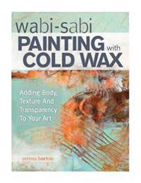 Wabi-Sabi Painting with Cold Wax