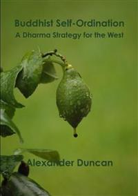 Buddhist Self-Ordination: A Dharma Strategy for the West