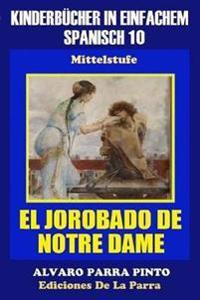 Kinderbucher in Einfachem Spanisch Band 10: El Jorobado de Notre Dame.