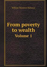 From Poverty to Wealth Volume 1