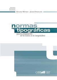 Normas Tipograficas: Para La Composicion de Los Textos En La Computadora