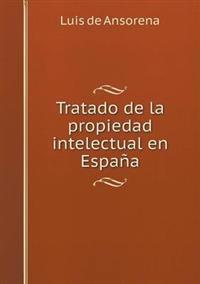 Tratado de La Propiedad Intelectual En Espana