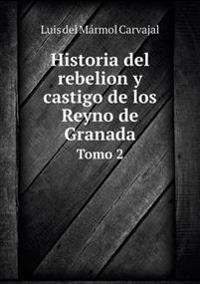 Historia del Rebelion y Castigo de Los Reyno de Granada Tomo 2