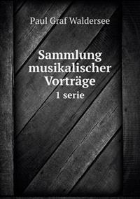Sammlung Musikalischer Vortrage 1 Serie