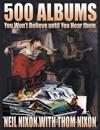 500 Albums You Won't Believe Until You Hear Them