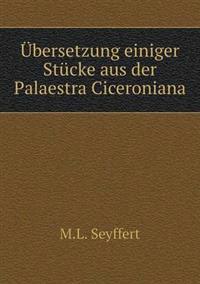 Ubersetzung Einiger Stucke Aus Der Palaestra Ciceroniana