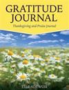 Gratitude Journal: Thanksgiving and Praise Journal