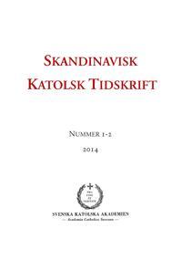 Skandinavisk Katolsk Tidskrift: Nummer 1-2, 2014