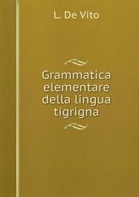 Grammatica Elementare Della Lingua Tigrigna