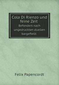 Cola Di Rienzo Und Feine Zeit Befonders Nach Ungedruckten Duellen Bargeftellt