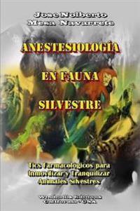 Anestesiologia En Fauna Silvestre