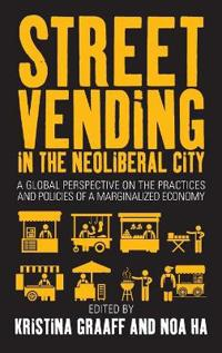 Street Vending in the Neoliberal City