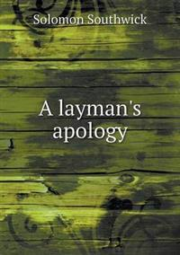A Layman's Apology
