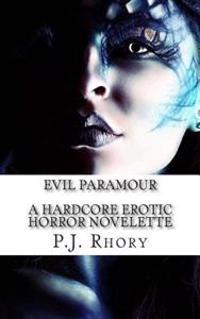 Evil Paramour: A Hardcore Erotic Horror Novelette