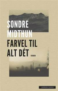 Farvel til alt dét - Sondre Midthun | Ridgeroadrun.org