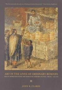 Art in the Lives of Ordinary Romans