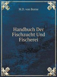 Handbuch Der Fischzucht Und Fischerei