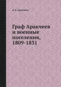 Graf Arakcheev I Voennye Poseleniya, 1809-1831