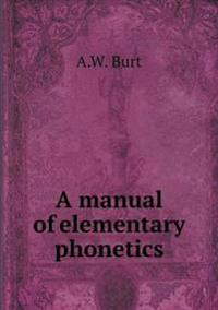A Manual of Elementary Phonetics