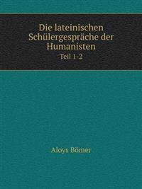 Die Lateinischen Schulergesprache Der Humanisten Teil 1-2