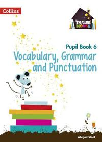 Vocabulary, Grammar and Punctuation Year 6 Pupil Book