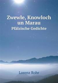 Zwewle, Knowloch Un Marau Pfalzische Gedichte