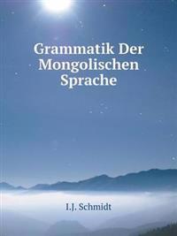 Grammatik Der Mongolischen Sprache