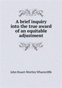 A Brief Inquiry Into the True Award of an Equitable Adjustment