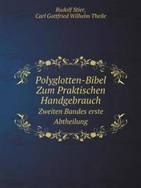 Polyglotten-Bibel Zum Praktischen Handgebrauch Zweiten Bandes Erste Abtheilung