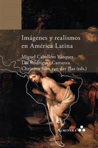 Imagenes y realismos en America Latina /Images and Realism in Latin America