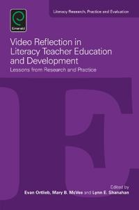 Video Reflection in Literacy Teacher Education and Development: Lessons from Research and Practice
