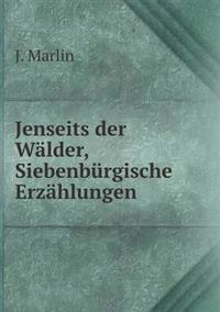 Jenseits Der Walder, Siebenburgische Erzahlungen